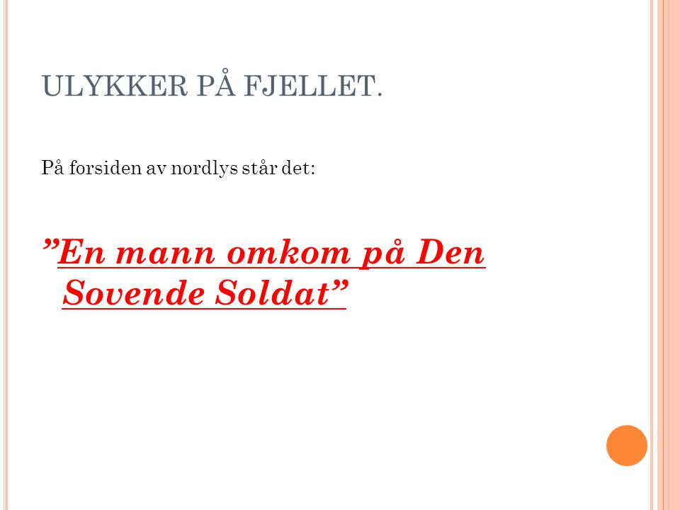 """ULYKKER PÅ FJELLET. På forsiden av nordlys står det: """"En mann omkom på Den Sovende Soldat"""""""