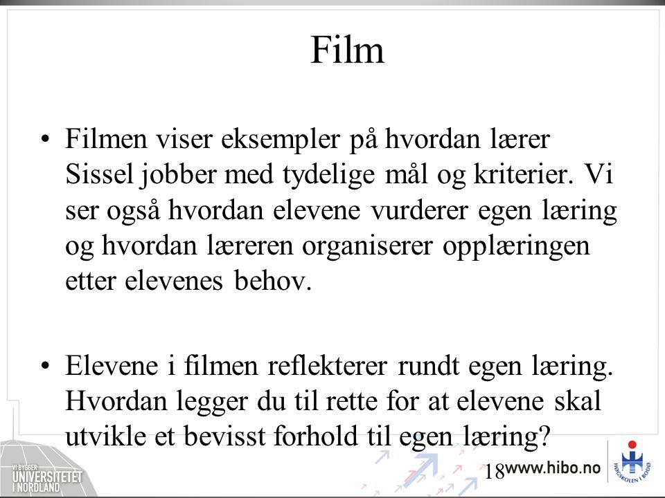 18 Film •Filmen viser eksempler på hvordan lærer Sissel jobber med tydelige mål og kriterier.