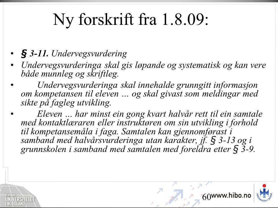 60 Ny forskrift fra 1.8.09: •§ 3-11.