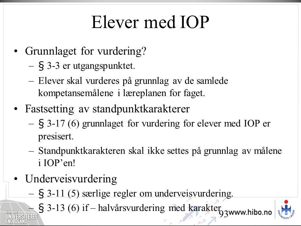 93 Elever med IOP •Grunnlaget for vurdering.–§ 3-3 er utgangspunktet.