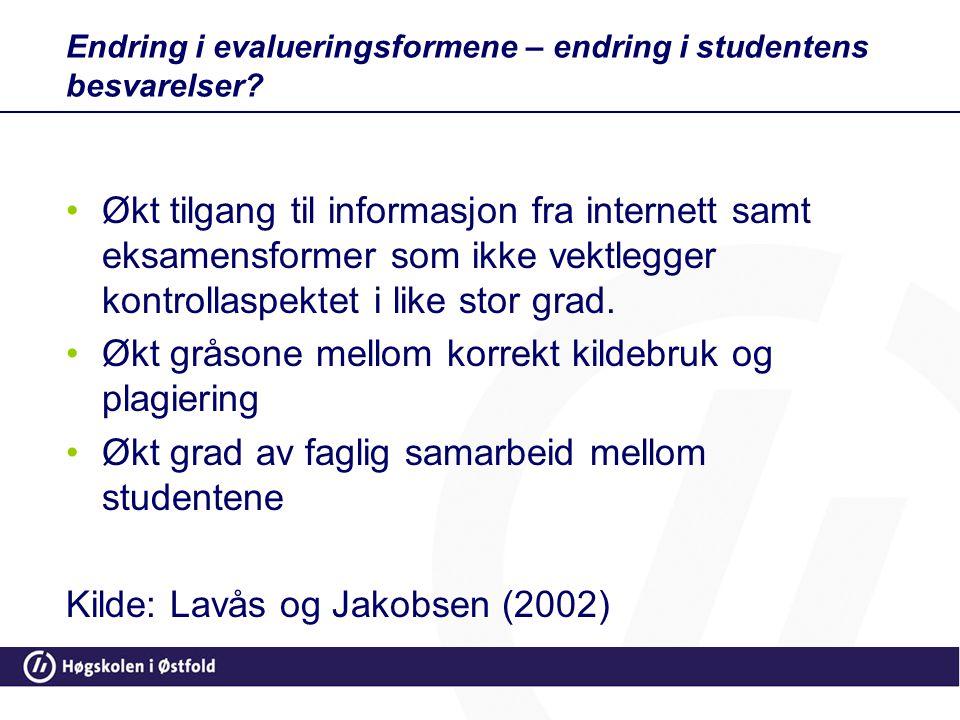 Endring i evalueringsformene – endring i studentens besvarelser? •Økt tilgang til informasjon fra internett samt eksamensformer som ikke vektlegger ko