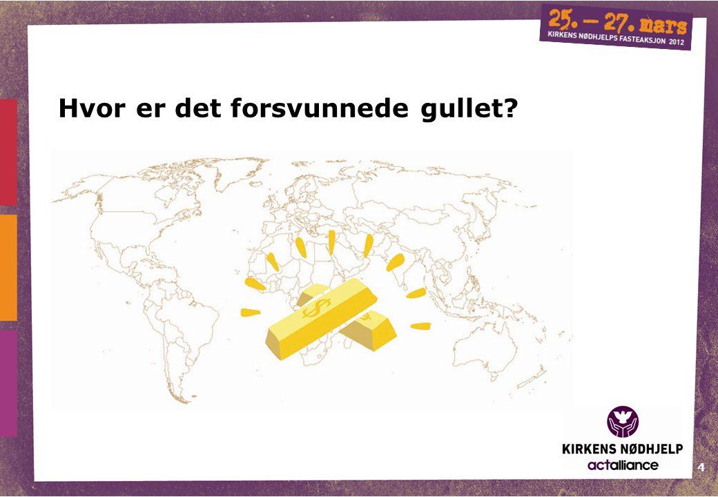 4 Hvor er det forsvunnede gullet?