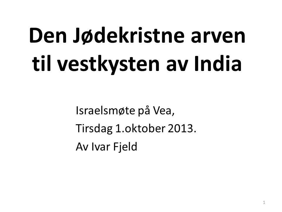 Den Jødekristne arven til vestkysten av India Israelsmøte på Vea, Tirsdag 1.oktober 2013.