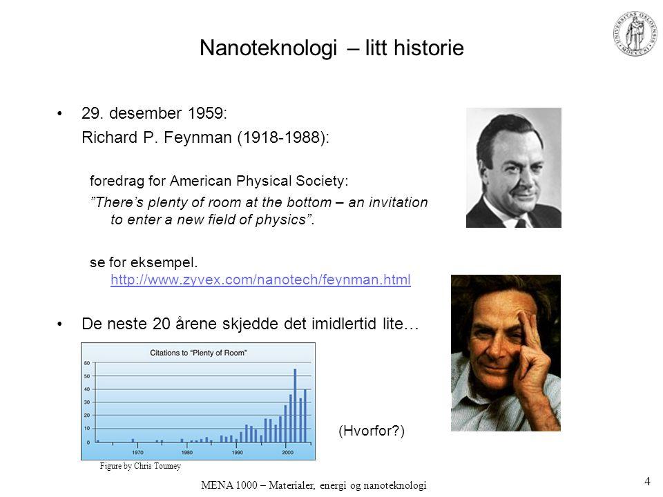 MENA 1000 – Materialer, energi og nanoteknologi Nanoteknologi – dimensjoner og noen definisjoner •Nanos (gresk) = dverg •1 nm = 10 -9 m = 10 Å •Nanoteknologi omfatter strukturer på < 30 nm (ca.
