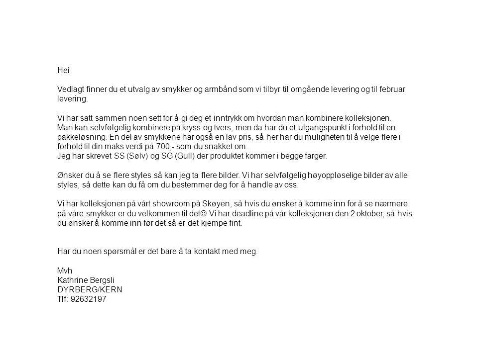 Prisinformasjon : Misha Ørepynt: SS: 175,- SG: 187,- Margo Halskjede: SS: 298,- SG:319,- Februar levering