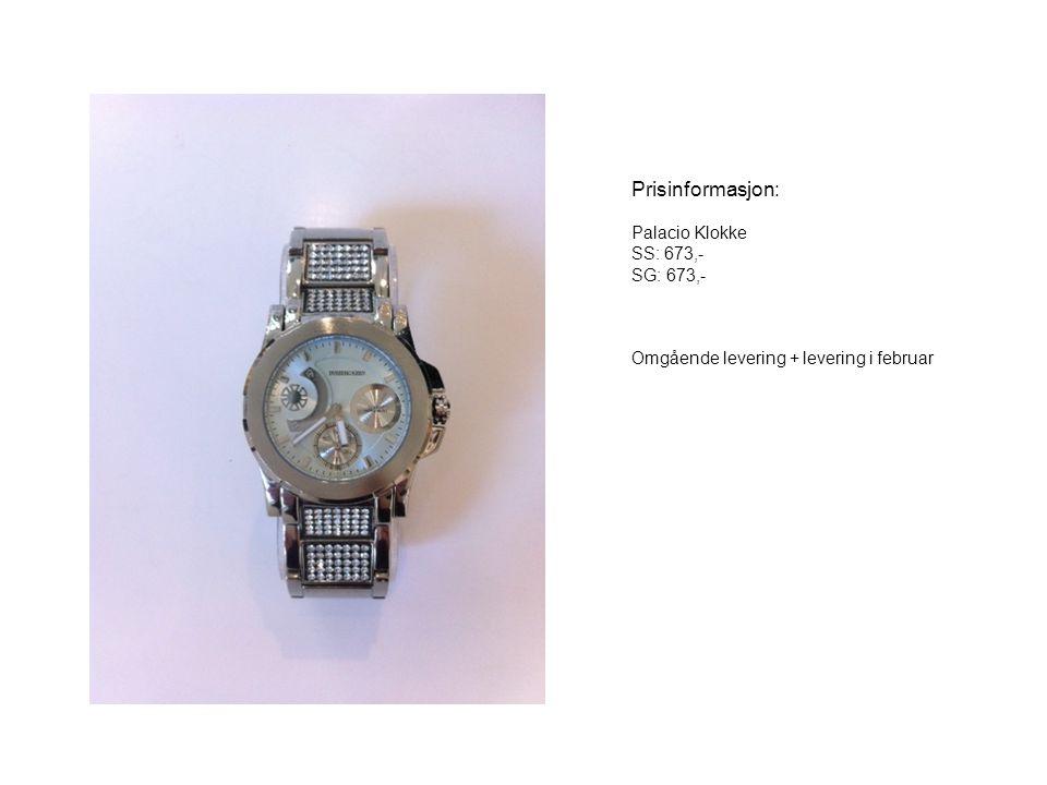 Prisinformasjon: Palacio Klokke SS: 673,- SG: 673,- Omgående levering + levering i februar