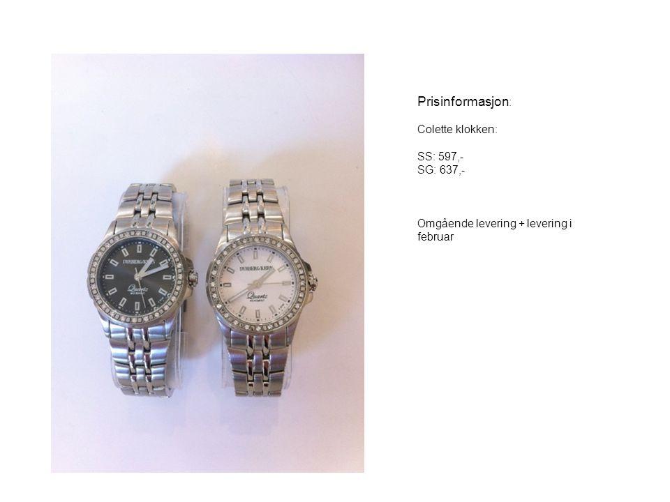 Prisinformasjon : Colette klokken: SS: 597,- SG: 637,- Omgående levering + levering i februar