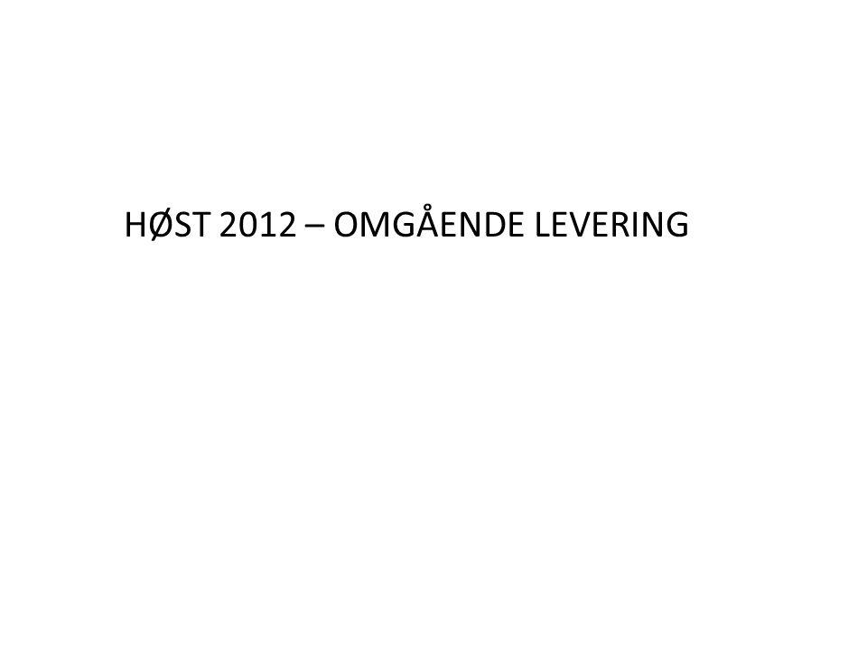 HØST 2012 – OMGÅENDE LEVERING