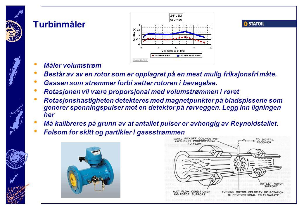Turbinmåler • Måler volumstrøm • Består av av en rotor som er opplagret på en mest mulig friksjonsfri måte.