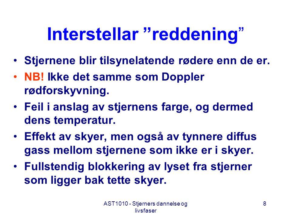 """8 Interstellar """"reddening"""" •Stjernene blir tilsynelatende rødere enn de er. •NB! Ikke det samme som Doppler rødforskyvning. •Feil i anslag av stjernen"""