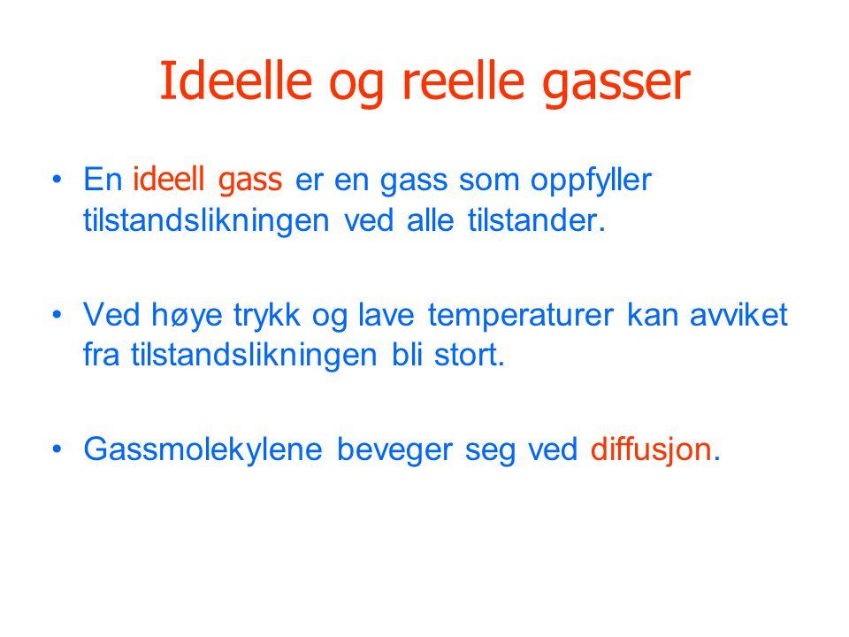 Ideelle og reelle gasser •En ideell gass er en gass som oppfyller tilstandslikningen ved alle tilstander.