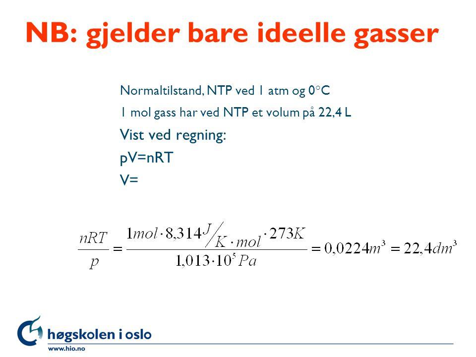 Oppgaver 1.Hvor stort volum får 255 g NH 3 ved NTP.