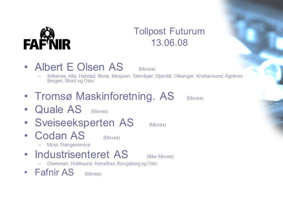 Tollpost Futurum 13.06.08 •Albert E Olsen AS (Movex) –Kirkenes, Alta, Harstad, Bodø, Mosjøen, Steinkjær, Stjørdal, Orkanger, Kristiansund, Ågotnes, Be