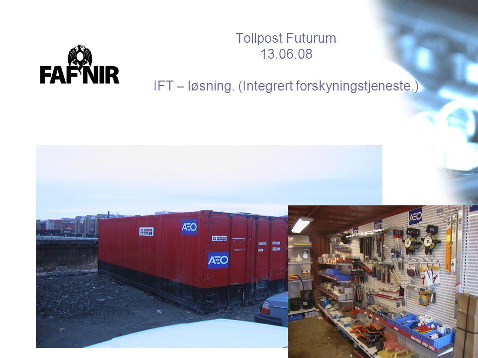 Tollpost Futurum 13.06.08 IFT – løsning. (Integrert forskyningstjeneste.)