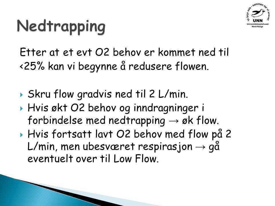 Etter at et evt O2 behov er kommet ned til <25% kan vi begynne å redusere flowen.
