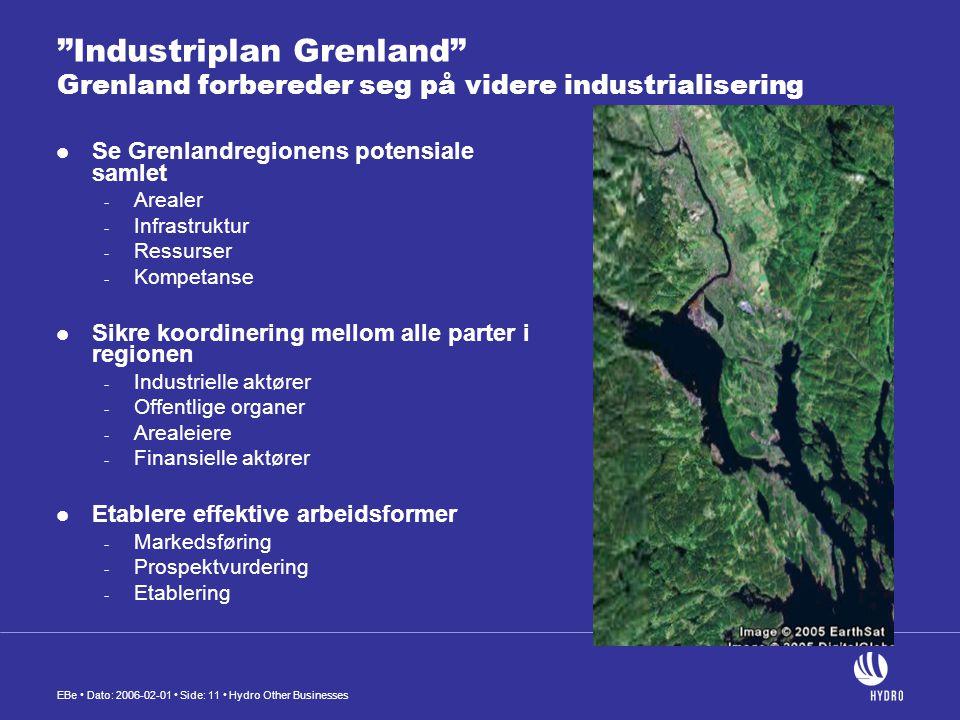 """EBe • Dato: 2006-02-01 • Side: 11 • Hydro Other Businesses """"Industriplan Grenland"""" Grenland forbereder seg på videre industrialisering  Se Grenlandre"""