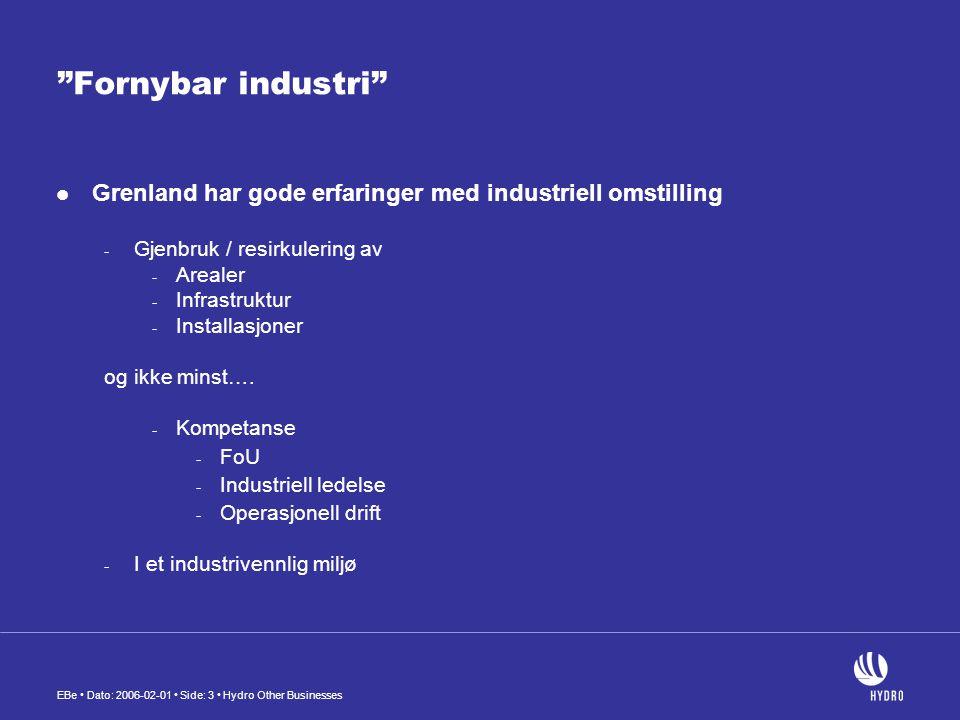 """EBe • Dato: 2006-02-01 • Side: 3 • Hydro Other Businesses """"Fornybar industri""""  Grenland har gode erfaringer med industriell omstilling - Gjenbruk / r"""