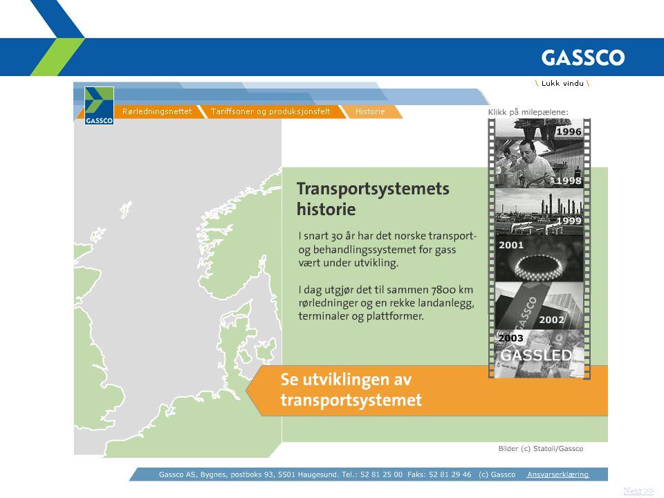 Transportsystemet – gassnasjonens juvel 7800 km med store høytrykksrør (inkludert Langeled) 5 stigerørs-/kompressorplattformer 2 store prosessanlegg (Kårstø og Kollsnes) Mottaksterminaler i fire europeiske land Et integrert system knyttet til: -De fleste olje- og gassfelt på norsk sokkel -Store distribusjonssystemer for gass i Europa -Norske distribusjonssystemer Transport av naturgass i kontraktsåret 2005 -86,6 mrd.