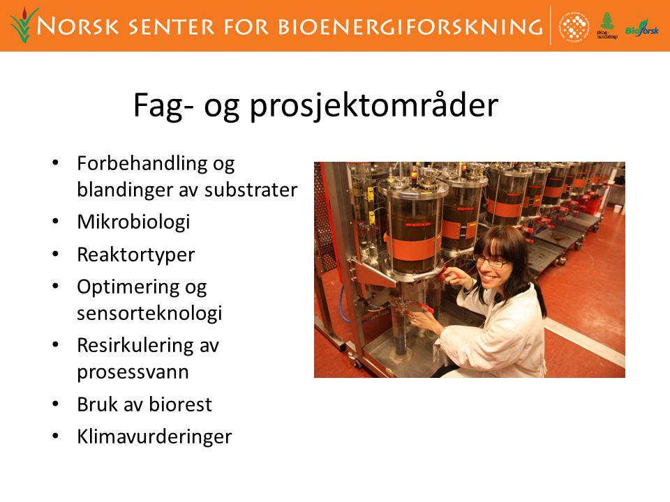 Fag- og prosjektområder • Forbehandling og blandinger av substrater • Mikrobiologi • Reaktortyper • Optimering og sensorteknologi • Resirkulering av p