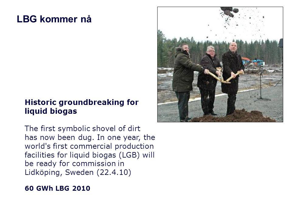 LBG kommer nå Historic groundbreaking for liquid biogas The first symbolic shovel of dirt has now been dug.