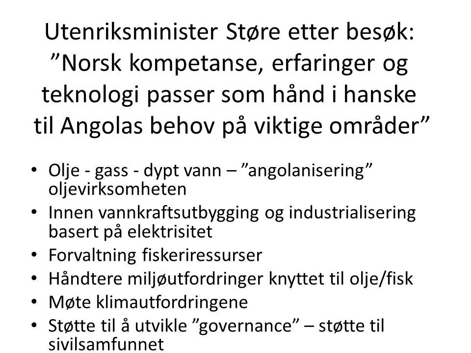 """Utenriksminister Støre etter besøk: """"Norsk kompetanse, erfaringer og teknologi passer som hånd i hanske til Angolas behov på viktige områder"""" • Olje -"""