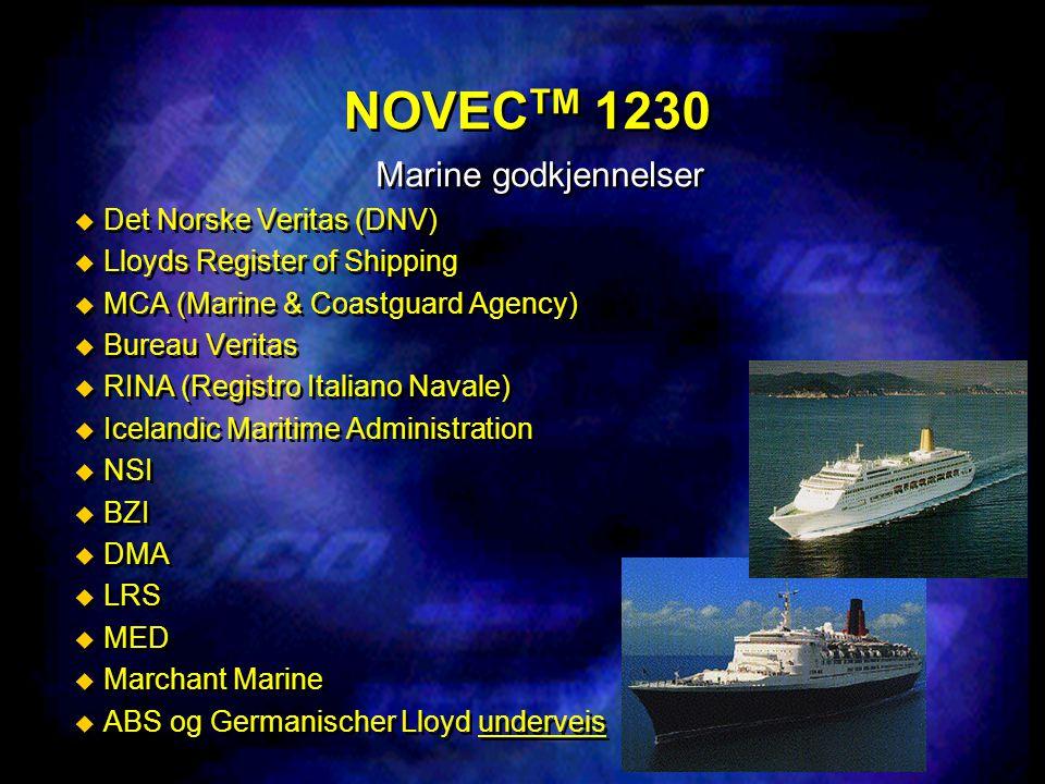 NOVEC TM 1230 Marine godkjennelser  Det Norske Veritas (DNV)  Lloyds Register of Shipping  MCA (Marine & Coastguard Agency)  Bureau Veritas  RINA