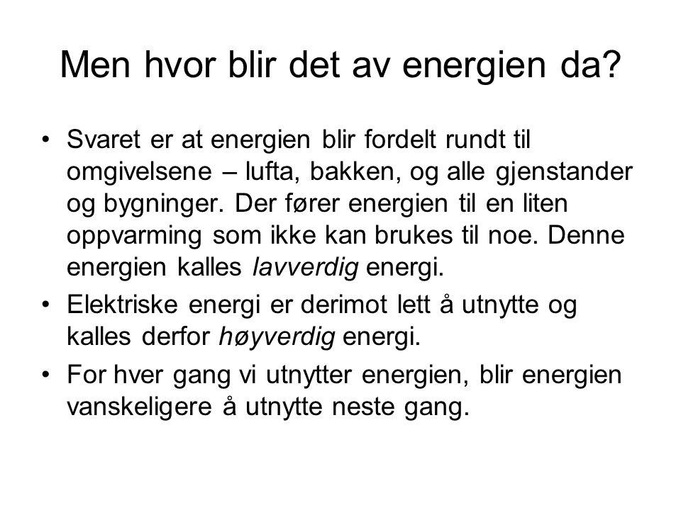Men hvor blir det av energien da.