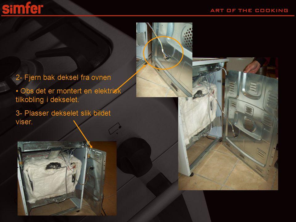 4- Skru løs gasstilførsel som anvist 5- Fjern gasstilførsel fra komfyr.