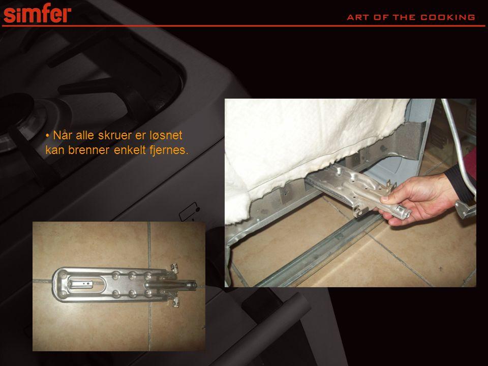 • For montering av ny brenner/dyse gjenta alle punkter som infomert om tidligere i motsatt rekkefølge.
