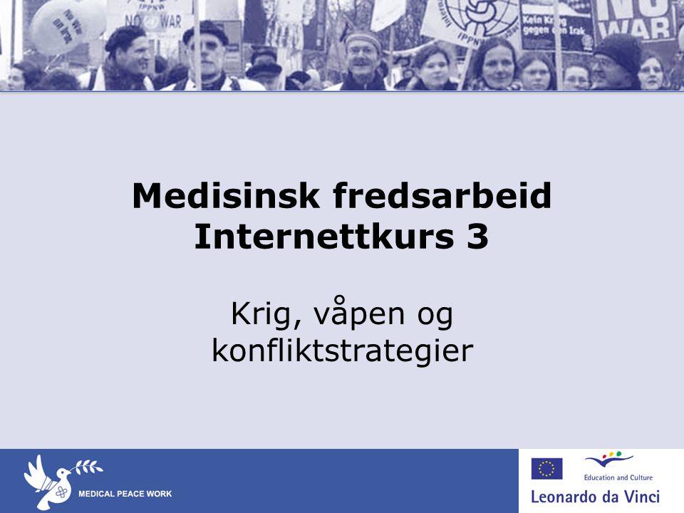Medisinsk fredsarbeid Internettkurs 3 Krig, våpen og konfliktstrategier