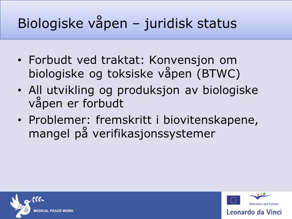 Biologiske våpen – juridisk status • Forbudt ved traktat: Konvensjon om biologiske og toksiske våpen (BTWC) • All utvikling og produksjon av biologisk