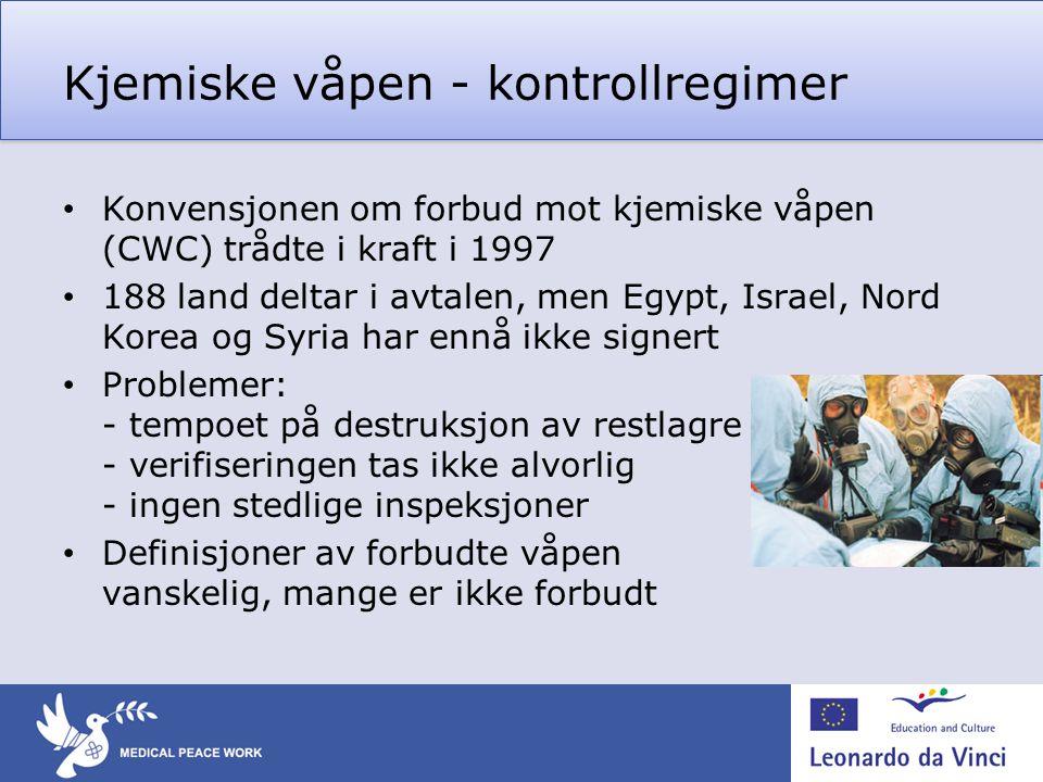 Kjemiske våpen - kontrollregimer • Konvensjonen om forbud mot kjemiske våpen (CWC) trådte i kraft i 1997 • 188 land deltar i avtalen, men Egypt, Israe