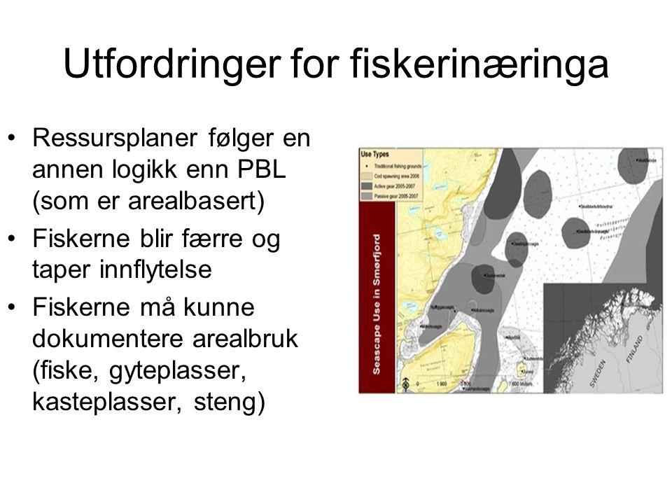 Utfordringer for fiskerinæringa •Ressursplaner følger en annen logikk enn PBL (som er arealbasert) •Fiskerne blir færre og taper innflytelse •Fiskerne må kunne dokumentere arealbruk (fiske, gyteplasser, kasteplasser, steng)