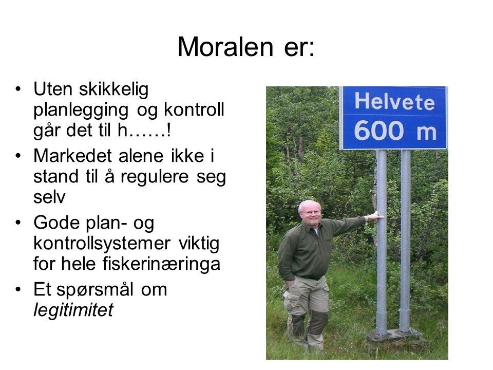 Moralen er: •Uten skikkelig planlegging og kontroll går det til h……! •Markedet alene ikke i stand til å regulere seg selv •Gode plan- og kontrollsyste