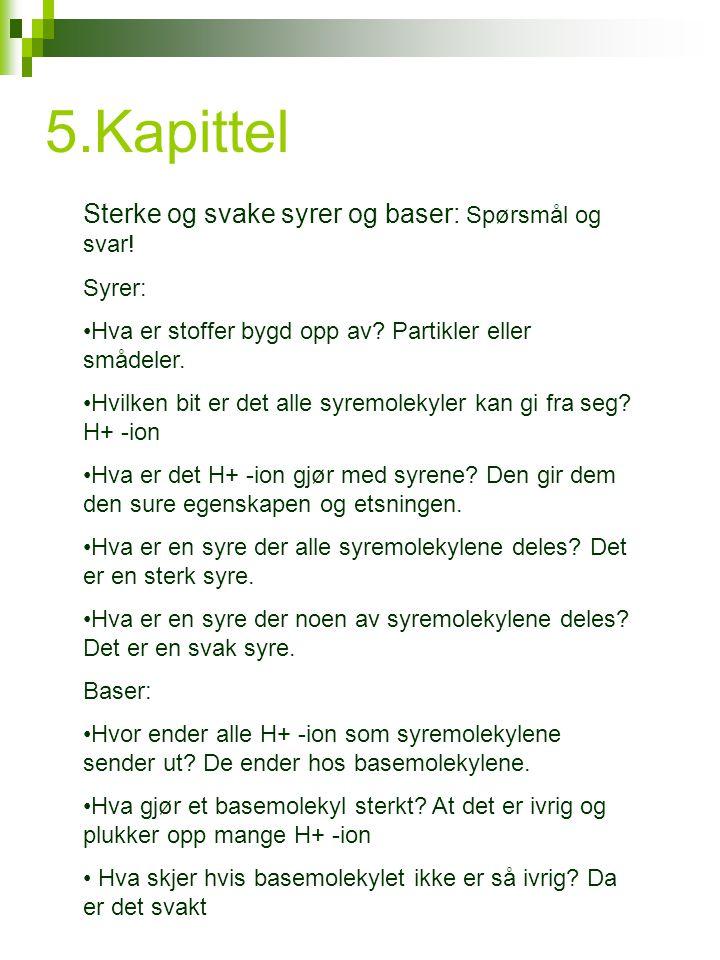 5.Kapittel Sterke og svake syrer og baser: Spørsmål og svar.