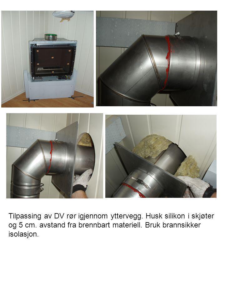 Tilpassing av DV rør igjennom yttervegg. Husk silikon i skjøter og 5 cm. avstand fra brennbart materiell. Bruk brannsikker isolasjon.
