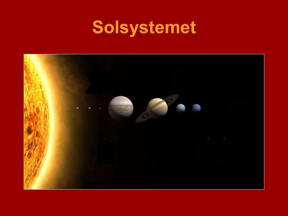 Solsystemet •Jupiter er den største planeten i solsystemet vårt.