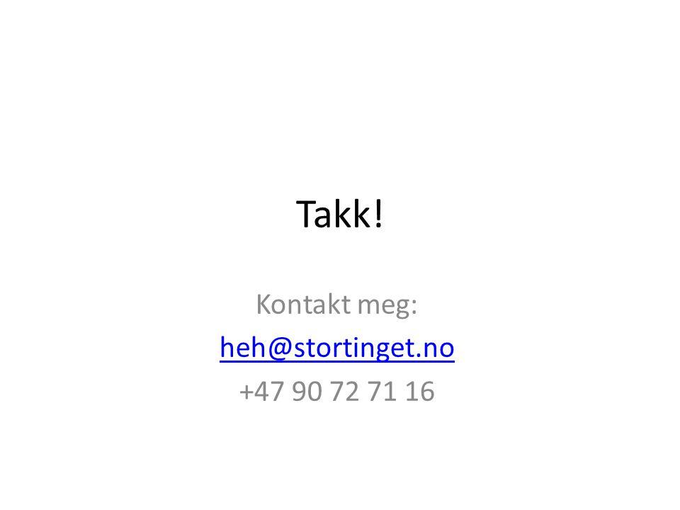 Takk! Kontakt meg: heh@stortinget.no +47 90 72 71 16