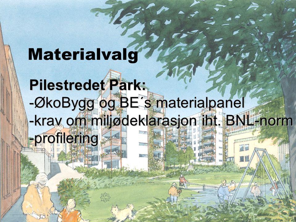 © ØkoBygg – et program i GRIP Pilestredet Park: -ØkoBygg og BE´s materialpanel -krav om miljødeklarasjon iht. BNL-norm -profilering Materialvalg