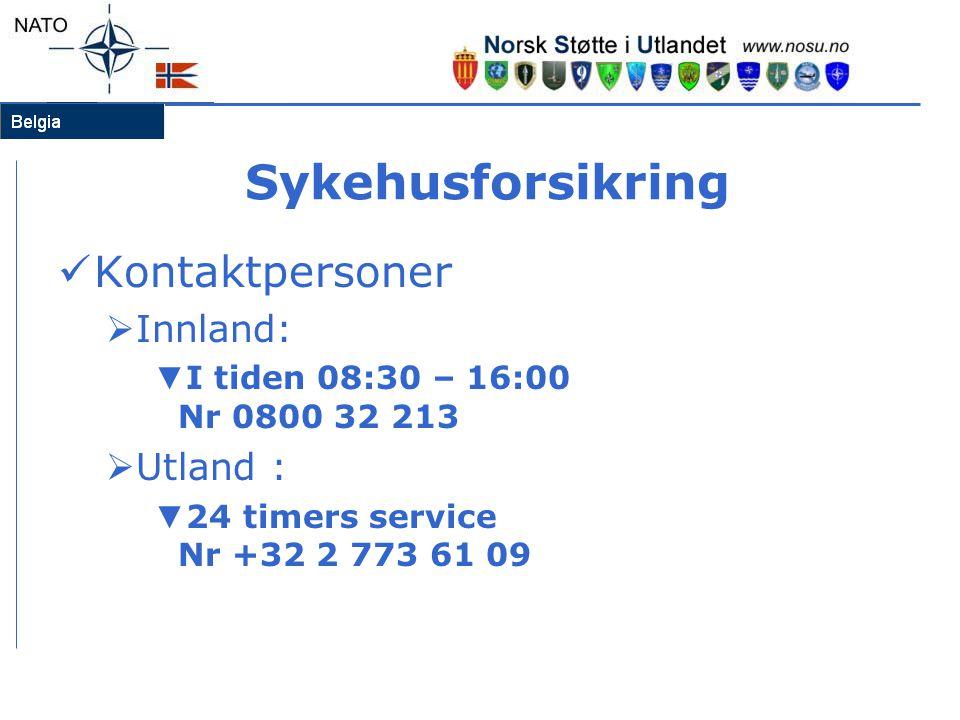 Sykehusforsikring  Kontaktpersoner  Innland: ▼ I tiden 08:30 – 16:00 Nr 0800 32 213  Utland : ▼ 24 timers service Nr +32 2 773 61 09