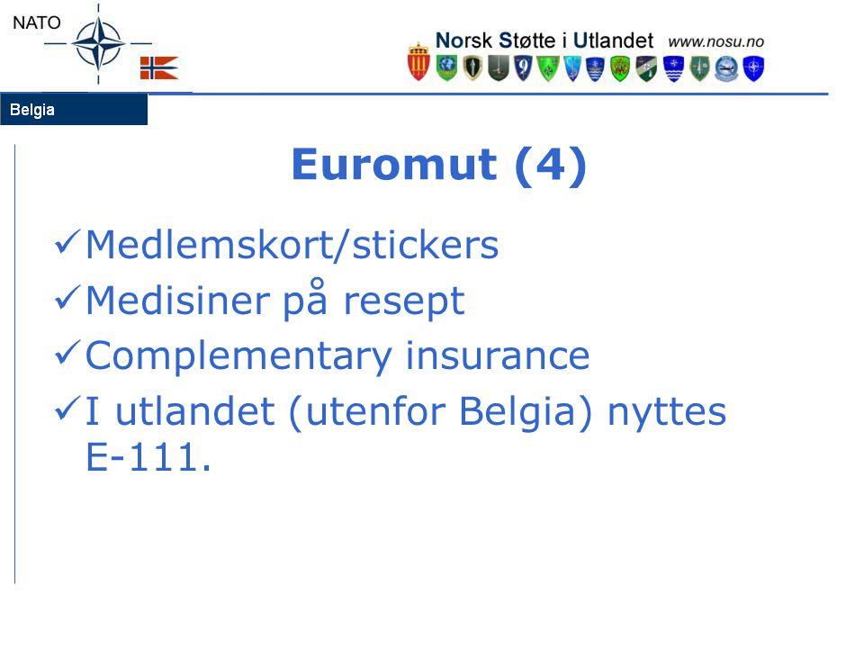 Euromut (4)  Medlemskort/stickers  Medisiner på resept  Complementary insurance  I utlandet (utenfor Belgia) nyttes E-111.