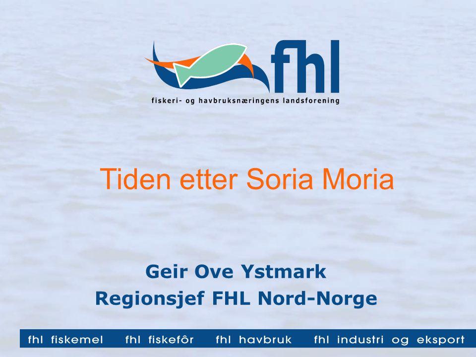 Tiden etter Soria Moria Geir Ove Ystmark Regionsjef FHL Nord-Norge