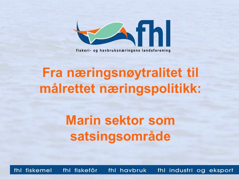 Fra næringsnøytralitet til målrettet næringspolitikk: Marin sektor som satsingsområde