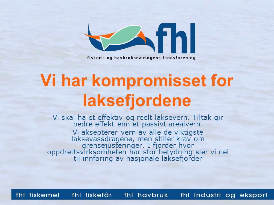 Vi har kompromisset for laksefjordene Vi skal ha et effektiv og reelt laksevern.