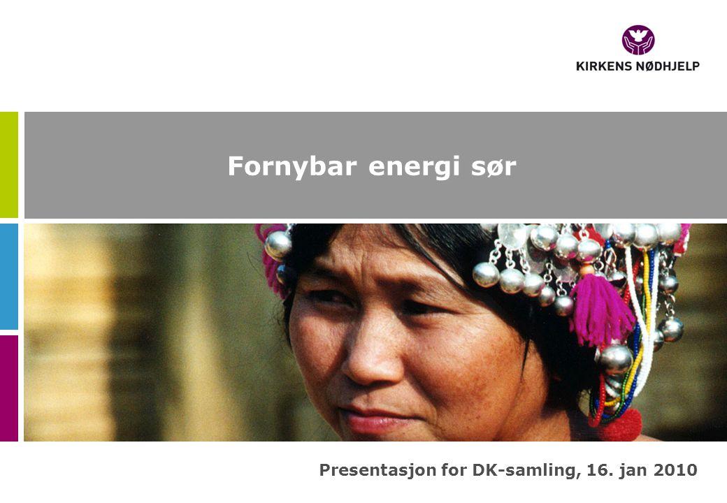 Fornybar energi sør Presentasjon for DK-samling, 16. jan 2010