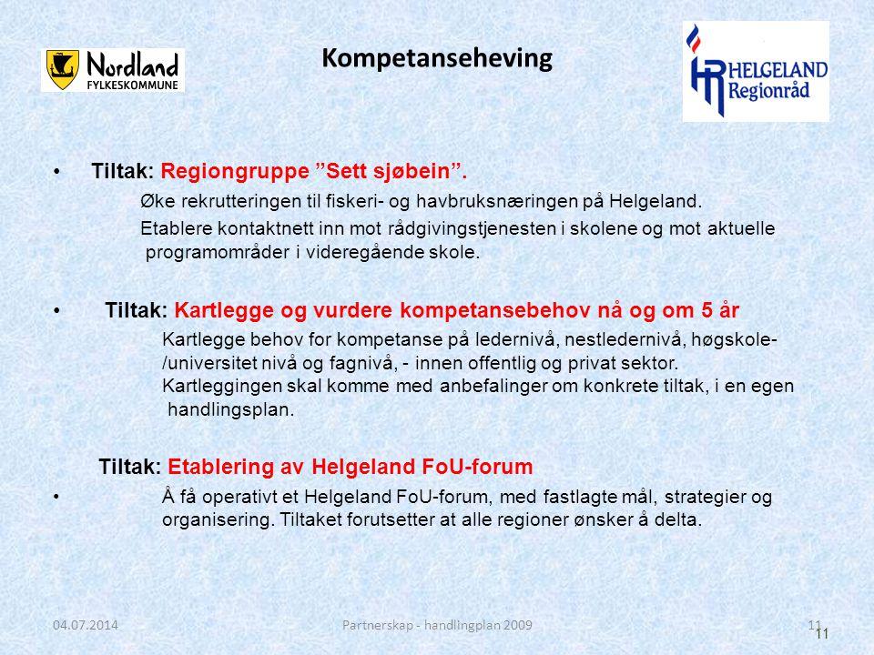 """Kompetanseheving • Tiltak: Regiongruppe """"Sett sjøbein"""". Øke rekrutteringen til fiskeri- og havbruksnæringen på Helgeland. Etablere kontaktnett inn mot"""