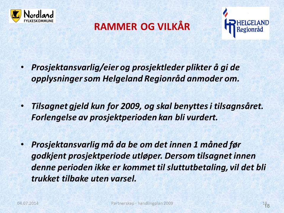 • Prosjektansvarlig/eier og prosjektleder plikter å gi de opplysninger som Helgeland Regionråd anmoder om.