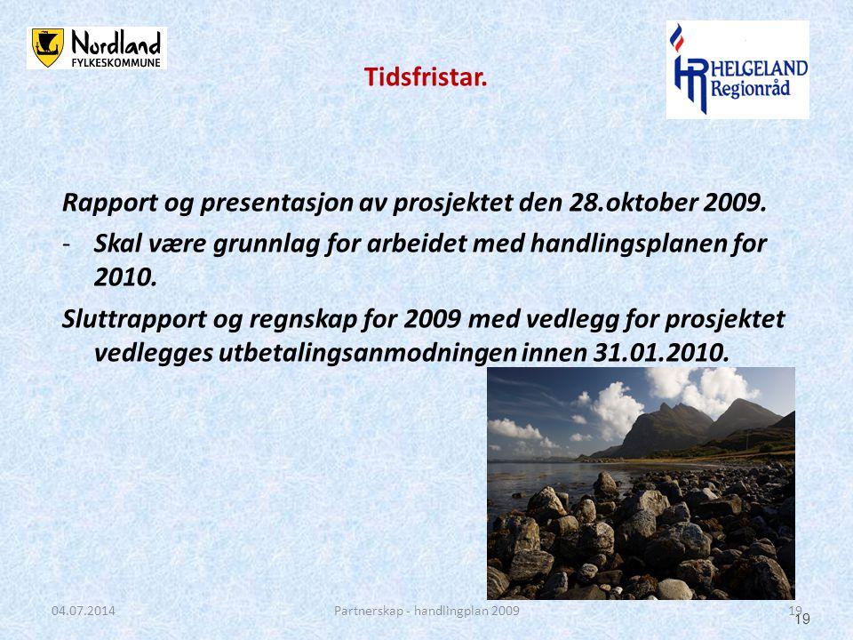 Rapport og presentasjon av prosjektet den 28.oktober 2009. -Skal være grunnlag for arbeidet med handlingsplanen for 2010. Sluttrapport og regnskap for