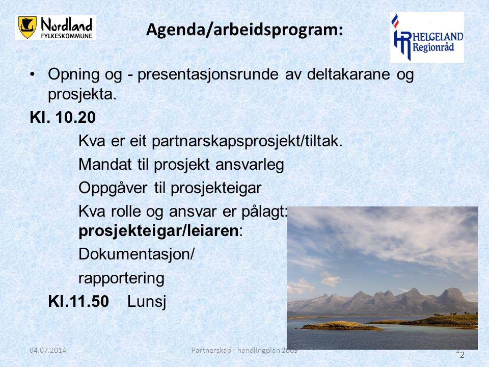 •Opning og - presentasjonsrunde av deltakarane og prosjekta. Kl. 10.20 Kva er eit partnarskapsprosjekt/tiltak. Mandat til prosjekt ansvarleg Oppgåver