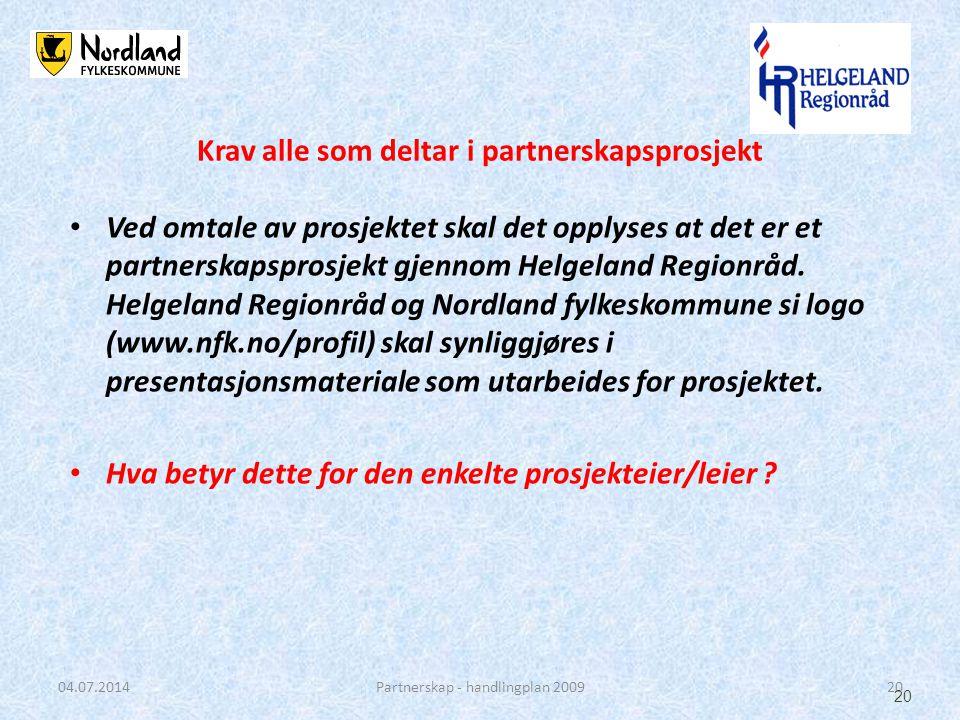 • Ved omtale av prosjektet skal det opplyses at det er et partnerskapsprosjekt gjennom Helgeland Regionråd. Helgeland Regionråd og Nordland fylkeskomm